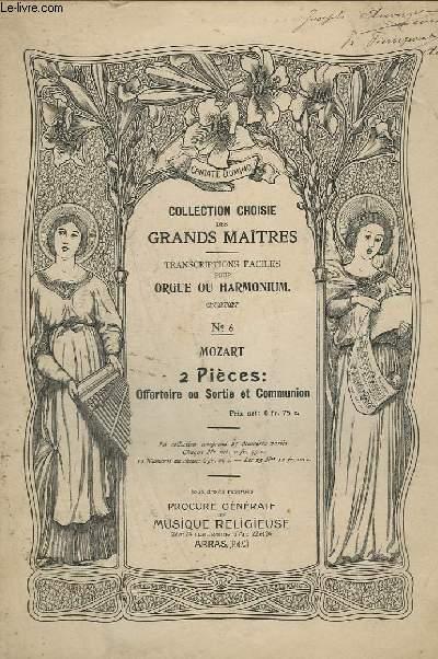 2 PIECES : OFFERTOIRE OU SORTIE + COMMUNION - COLLECTION CHOISIE DES GRANDS MAITRES - N°6 - TRANSCRIPTIONS FACILES POUR ORGUE OU HARMONIUM.