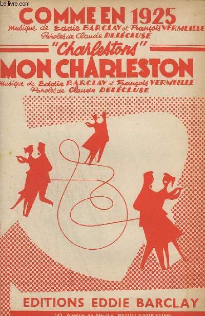 COMME EN 1925 + MON CHARLESTON - CONTREBASSE / GUITARE + PIANO CONDUCTEUR + VIOLON / ACCORDEON + 1° SAXO ALTO MIB + 2° SAXO TENOR SIB + 3° SAXO ALTO MIB + 1°ET 2° TROMPETTES SIB + TROMBONE.