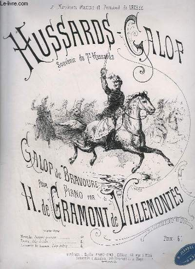 HUSSARDS GALOP - SOUVENIR DU 7° HUSSARDS - GALOP DE BRAVOURE POUR PIANO - OP.12.