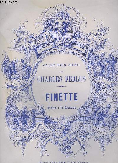 FINETTE - VALSE POUR PIANO.