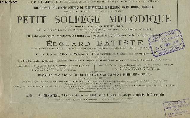 PETIT SOLFEGE MELODIQUE - 50 TABLEAUX TYPES RESUMANT LES DIFFICULTES VOCALES ET RYTHMIQUES DE LA LECTURE MUSICALE.