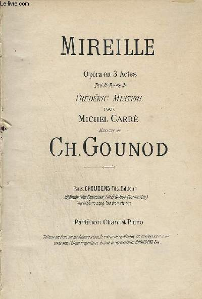MIREILLE - OPERA EN 3 ACTES - PIANO + CHANT.