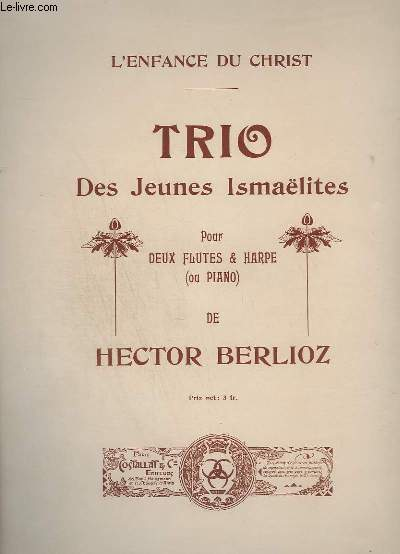 TRIO - DES JEUNES ISMAELITES - POUR 2 FLUTES & HARPE + 1 PAGE MANUSCRITE POUR CLARINETTE.