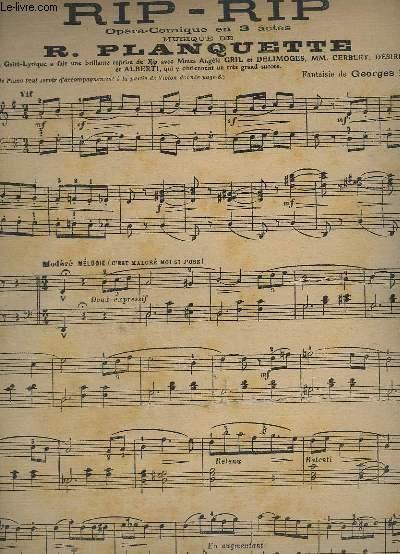 RIP RIP - OPERA COMIQUE EN 3 ACTES - PIANO.