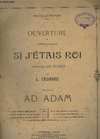 SI J'ETAIS ROI - OUVERTURE DE L'OPERA COMIQUE - POUR PIANO A 4 MAINS.