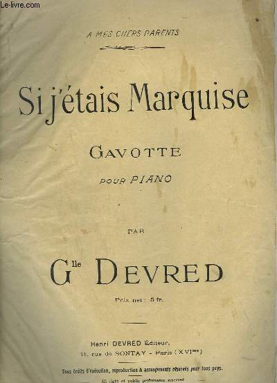 SI J'ETAIS MARQUISE - GAVOTTE POUR PIANO.