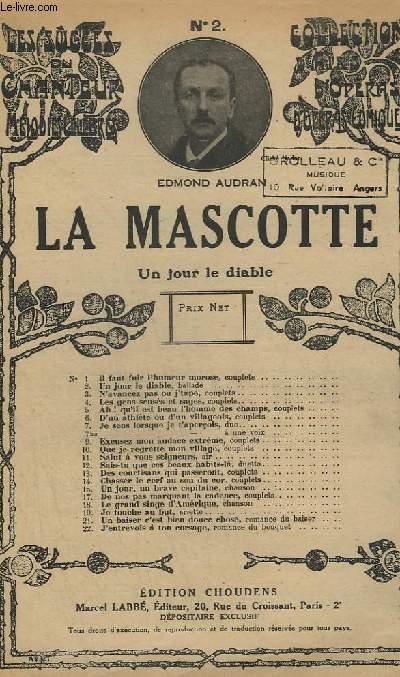 LA MASCOTTE  N°2 : UN JOUR LE DIABLR - CHANT.