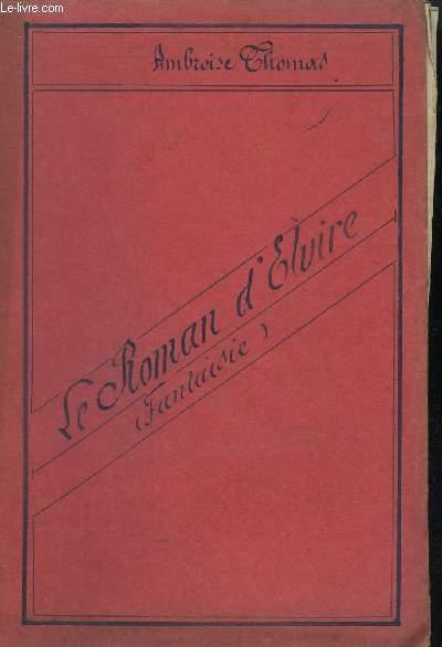 LE ROMAN D'ELVIRE - PIANO + 1° VIOLON + VIOLONCELLE + FLUTES + HAUTBOIS + 1° CLARINETTE SIB + 1° PISTON SIB + 3° TROMBONE + CONTREBASSE.