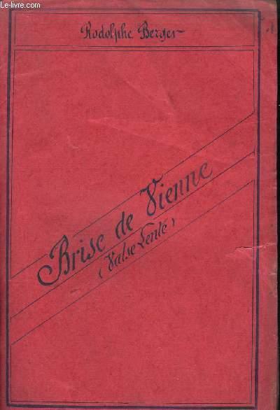 BRISE DE VIENNE - PIANO CONDUCTEUR + 1° VIOLON + VIOLONCELLE + 1° ET 2° GRANDE FLUTES + HAUTBOIS + 1° CLARINETTE EN SIB + 1° PISTON EN SIB + 3° TROMBONE + CONTREBASSE.