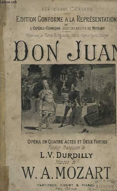 DON JUAN - EDITION CONFORME A LA REPRESENTATION DE L'OPERA COMIQUE AVEC LES RECITS DE MOZART - OPERA EN 4 ACTES ET 2 PARTIES - PIANO + CHANT.