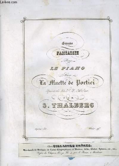 GRANDE FANTAISIE POUR LE PIANO - SUR LA MUETTE DE PORTINI - OP.52.