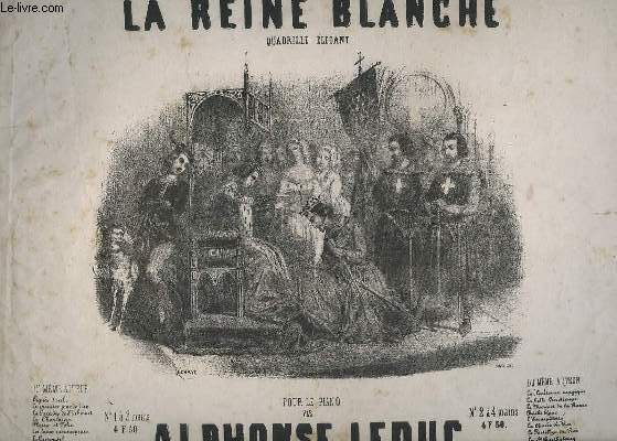 LA REINE BLANCHE - QUADRILLE ELEGANT - POUR LE PIANO.