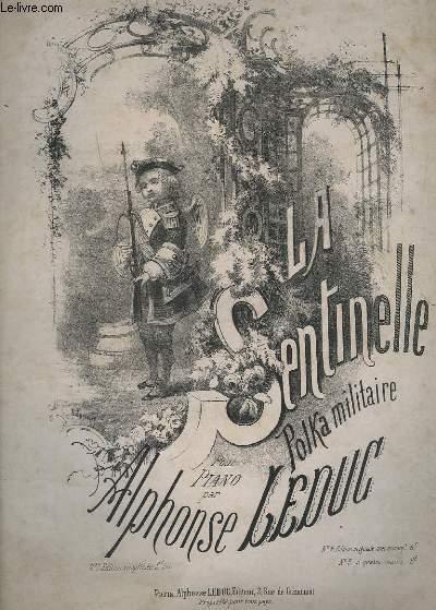 LA SENTINELLE - POLKA MILITAIRE POUR PIANO A 4 MAINS.