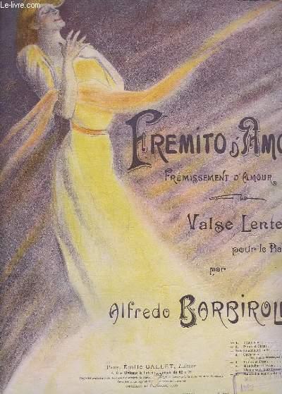FREMITO D'AMORE / FREMISSEMENT D'AMOUR - VALSE LENTE POUR PIANO.