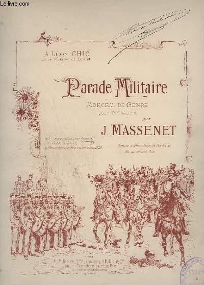 PARADE MILITAIRE - MORCEAU DE GENRE POUR ORCHESTRE : TRANSCRIPTION POUR PIANO.