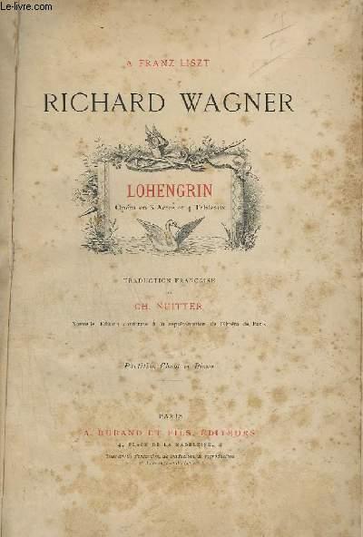 LOHENGRIN - OPERA EN 3 ACTES ET 4 TABLEAUX - PIANO + CHANT.
