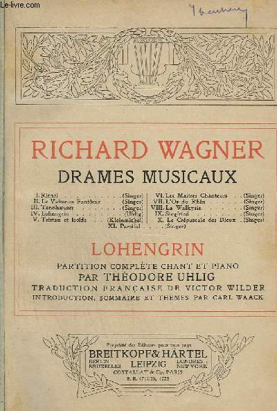 LOHENGRIN - DRAMES MUSICAUX - PARTITION COMPLETE CHANT ET PIANO.