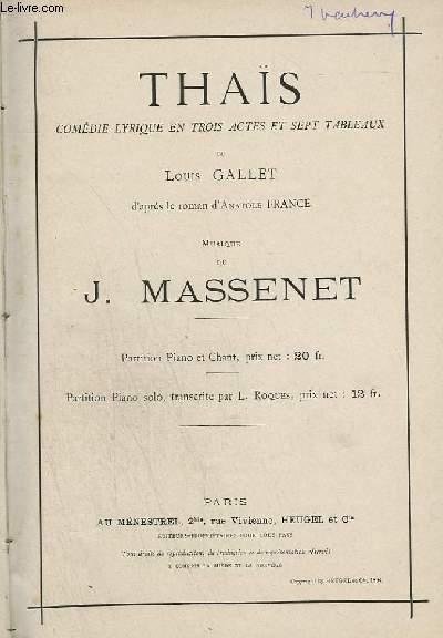 THAIS - COMEDIE LYRIQUE EN TROIS ACTES ET SEPT TABLEAUX - PIANO + CHANT.
