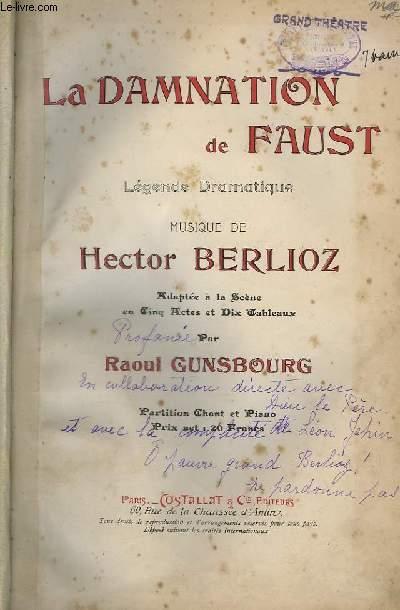 LA DAMNATION DE FAUST - LEGENDE DRAMATIQUE POUR PIANO ET CHANT.