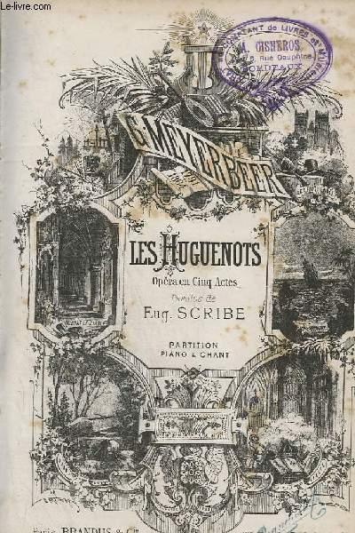 LES HUGUENOTS - OPERA EN 5 ACTES - PIANO + CHANT.