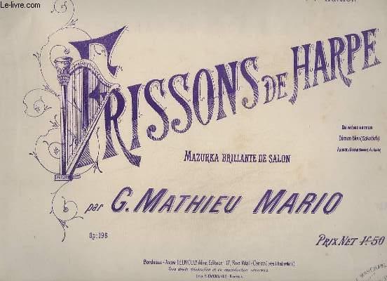 FRISSONS DE HARPE - OP.212 - MAZURKA DE SALON POUR PIANO.