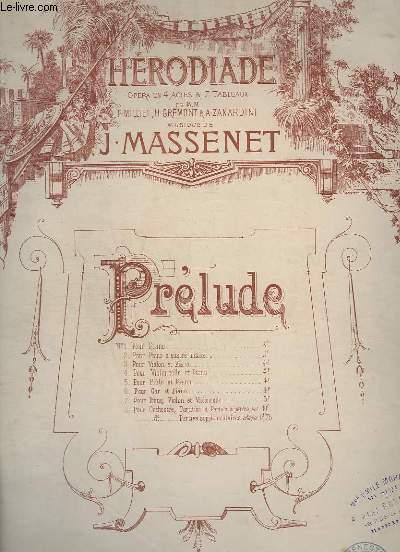 HERODIADE - OPERA EN 3 ACTES ET 5 TABLEAUX POUR PIANO.