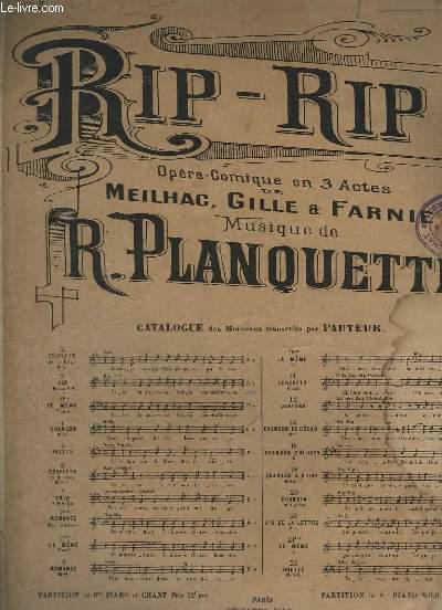 RIP - RIP - OPERA COMIQUE EN 3 ACTES POUR PIANO ET CHANT.