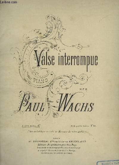 VALSE INTERROMPUE - POUR PIANO.