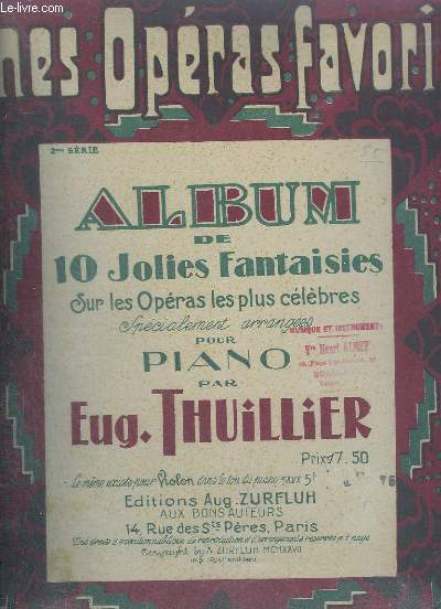 ALBUM DE 10 JOLIES FANTAISIES SUR LES OPERAS LES PLUS CELEBRES POUR PIANO - SERIE 2.