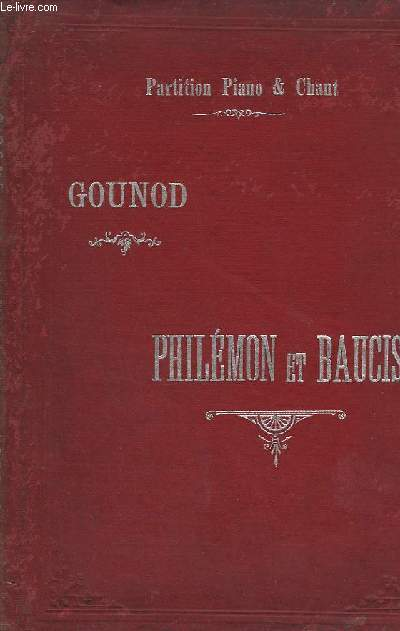PHILEMON ET BAUCIS - PARTITION POUR PIANO ET CHANT.