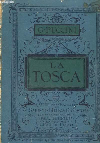 LA TOSCA - OPERA EN 3 ACTES POUR PIANO ET CHANT.