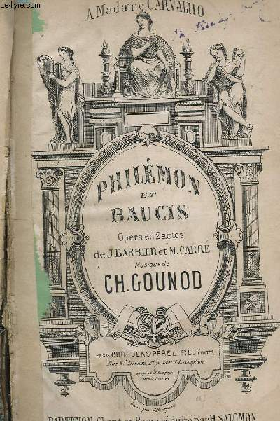 PHILEMON ET BAUCIS - OPERA EN 2 ACTES - PIANO ET CHANT.