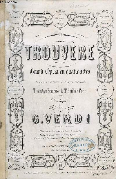 LE TROUVERE - GRAND OPERA EN 4 ACTES - PIANO ET CHANT.