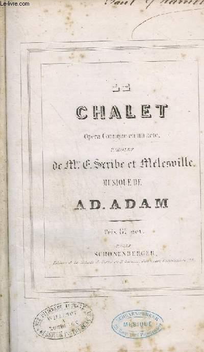 LE CHALET - OPERA COMIQUE EN 1 ACTE - PIANO ET CHANT.