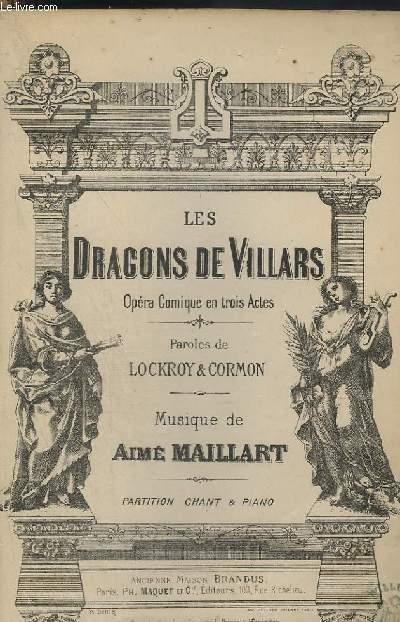 LES DRAGONS DE VILLARS - OPERA COMIQUE EN 3 ACTES POUR PIANO ET CHANT.