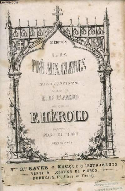 LE PRE AUX CLERCS - OPERA COMIQUE EN 3 ACTES - PIANO ET CHANT.