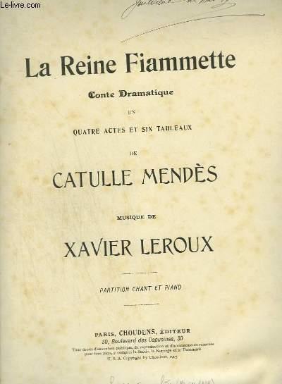 LA REINE FIAMMETTE - CONTE DRAMATIQUE POUR PIANO ET CHANT.