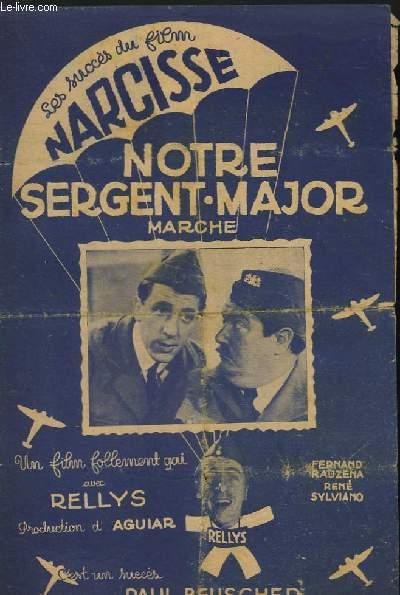 NOTRE SERGENT MAJOR - CHANT.