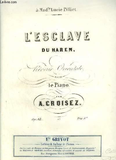 L'ESCLAVE DU HAREM - REVERIE ORIENTALE POUR LE PIANO - OP.84.