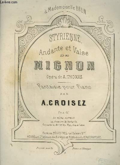STYRIENNE - ANDANTE ET VALSE DE MIGNON - FANTAISIE POUR PIANO.