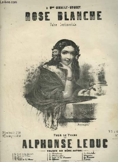 ROSE BLANCHE - VALSE SENTIMENTALE POUR LE PIANO.