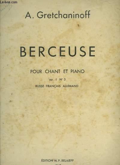 BERCEUSE - POUR CHANT ET PIANO - OP. N°5 - RUSSE / FRANCAIS / ALLEMAND.