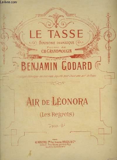 LE TASSE - LES REGRETS, AIR DE LEONORA - PIANO ET CHANT.