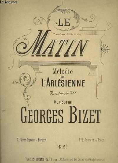 LE MATIN - MELODIE DE L4ARLESIENNE - N°1 : MEZZO SOPRANO OU BARYTON.