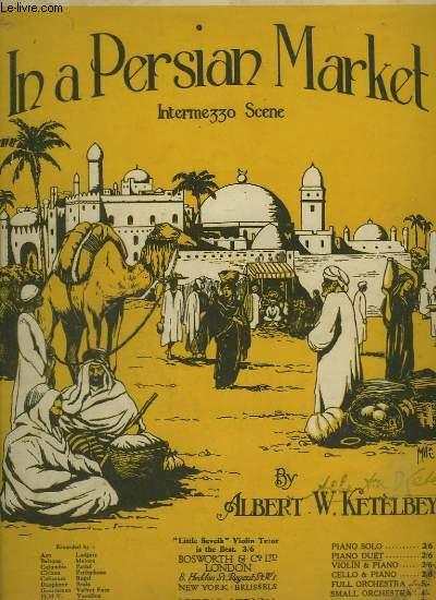 IN A PERSIAN MARKET - INTERMEZZO SCENE POUR PIANO DUET.