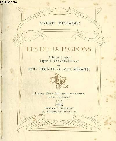LES DEUX PIGEONS - BALLET EN 3 ACTES D'APRES LA FABLE DE LA FONTAINE - PIANO.