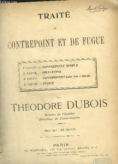 TRAITE DE CONTREPOINT ET DE FUGUE - 4 PARTIES EN 1 VOLUME.