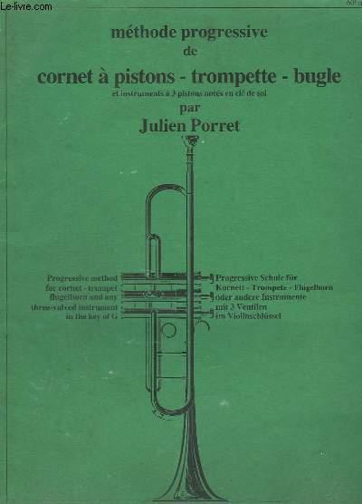 METHODE PROGRESSIVE DE CORNET A PISTONS - TROMPETTE - BUGLE - ET INSTRUMENTS A 3 PISTONS NOTES EN CLE DE SOL.