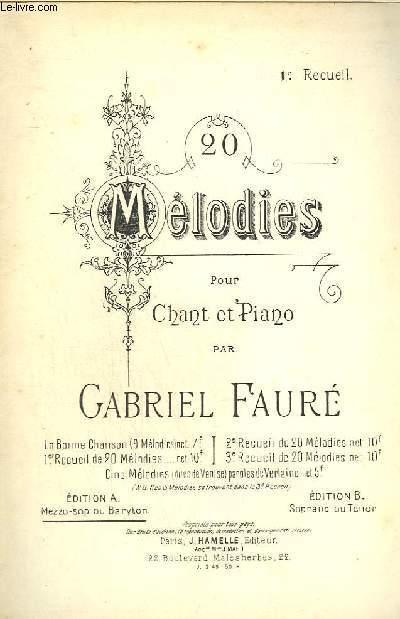 20 MELODIES POUR CHANT ET PIANO - 1° RECUEIL : LE PAPILLON ET LA FLEUR + MAI + DANS LES RUINES D'UNE ABBAYE + LES MATELOTS + SEULE ! + SERENADE TOSCANE + CHANSON DU PECHEUR + LYDIA + CHANT D'AUTOMNE + REVE D'AMOUR + L'ABSENT + AUBADE + TRISTESSE...