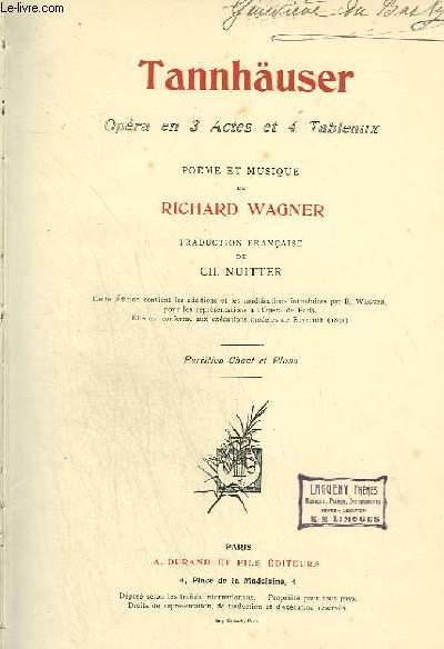 TANNHAUSER - OPERA EN 3 ACTES ET 4 TABLEAUX- PIANO ET CHANT.